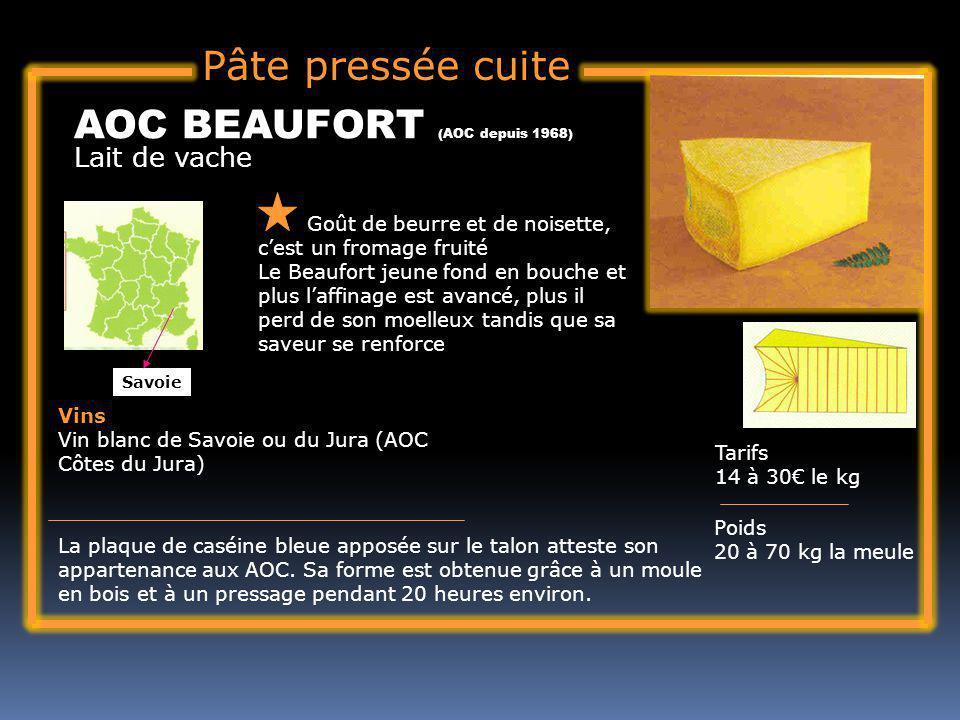 Pâte pressée cuite Lait de vache AOC BEAUFORT (AOC depuis 1968) Goût de beurre et de noisette, cest un fromage fruité Le Beaufort jeune fond en bouche