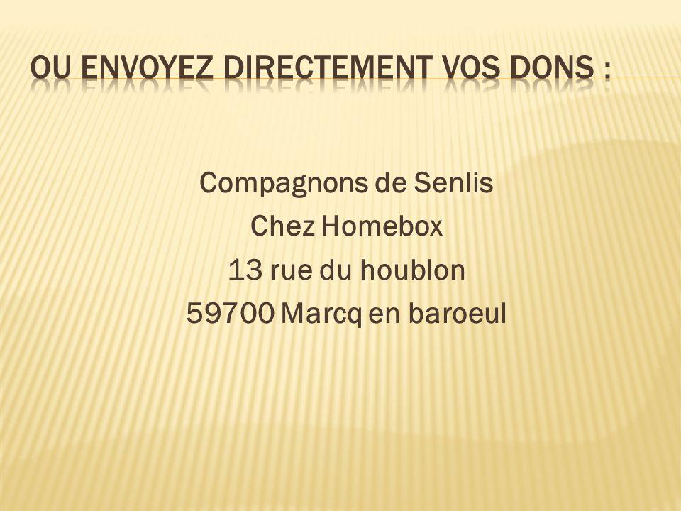 Compagnons de Senlis Chez Homebox 13 rue du houblon 59700 Marcq en baroeul
