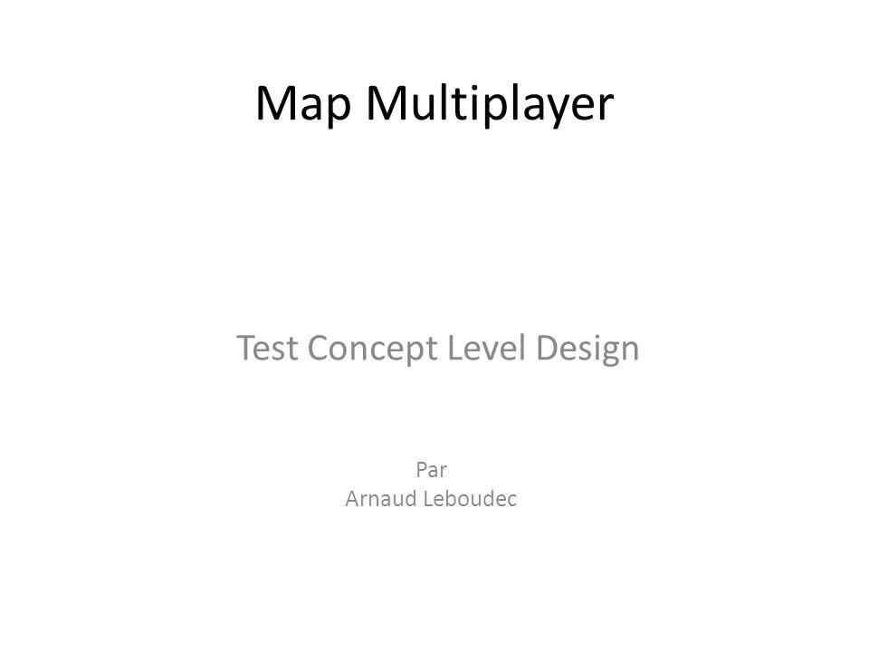 Map Multiplayer Par Arnaud Leboudec Test Concept Level Design