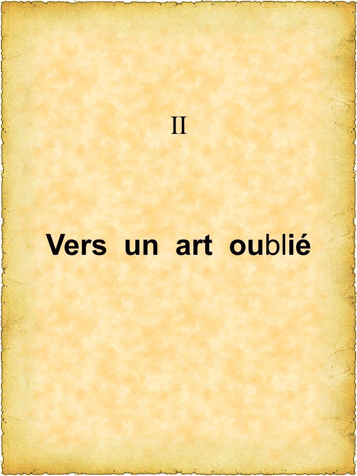 II Vers un art oublié