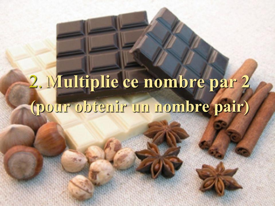 1. Combien de fois par semaine as-tu envie de manger du chocolat? (un nombre entre + de 0 fois et moins de 10 fois)