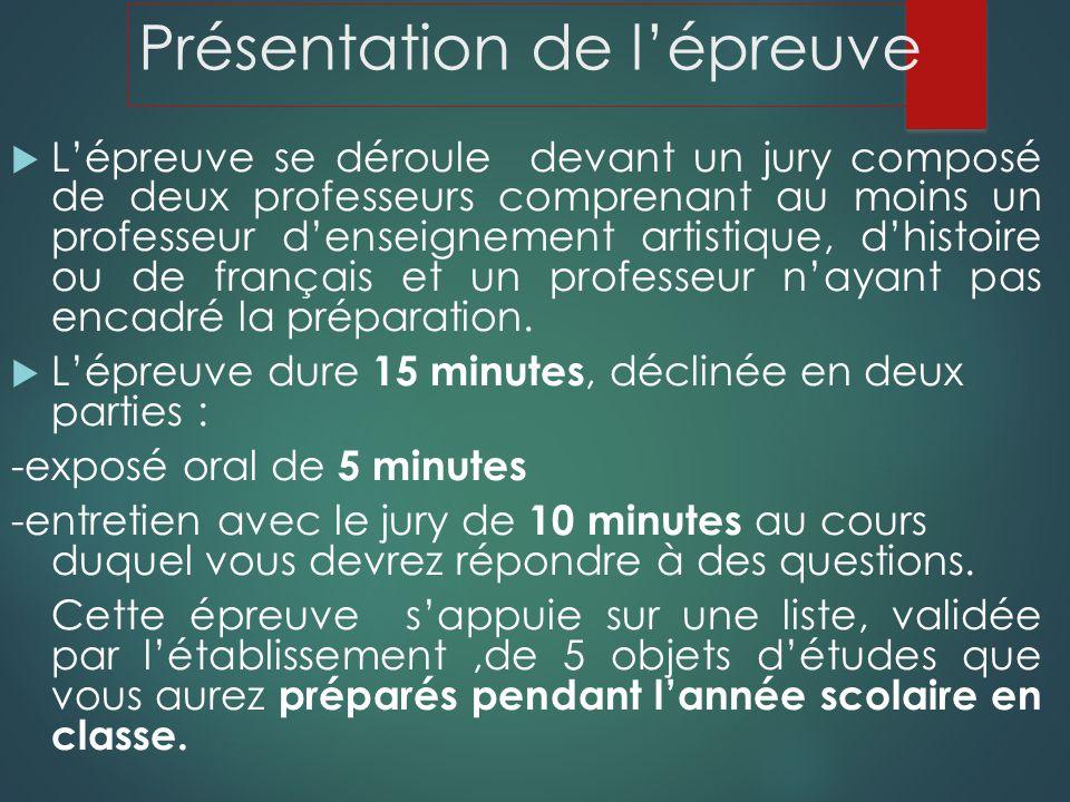 Présentation de lépreuve Lépreuve se déroule devant un jury composé de deux professeurs comprenant au moins un professeur denseignement artistique, dh
