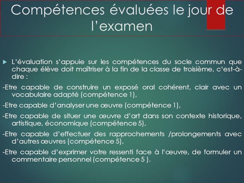 Compétences évaluées le jour de lexamen Lévaluation sappuie sur les compétences du socle commun que chaque élève doit maîtriser à la fin de la classe