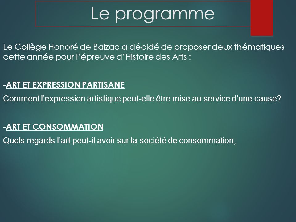 Le programme Le Collège Honoré de Balzac a décidé de proposer deux thématiques cette année pour lépreuve dHistoire des Arts : - ART ET EXPRESSION PART