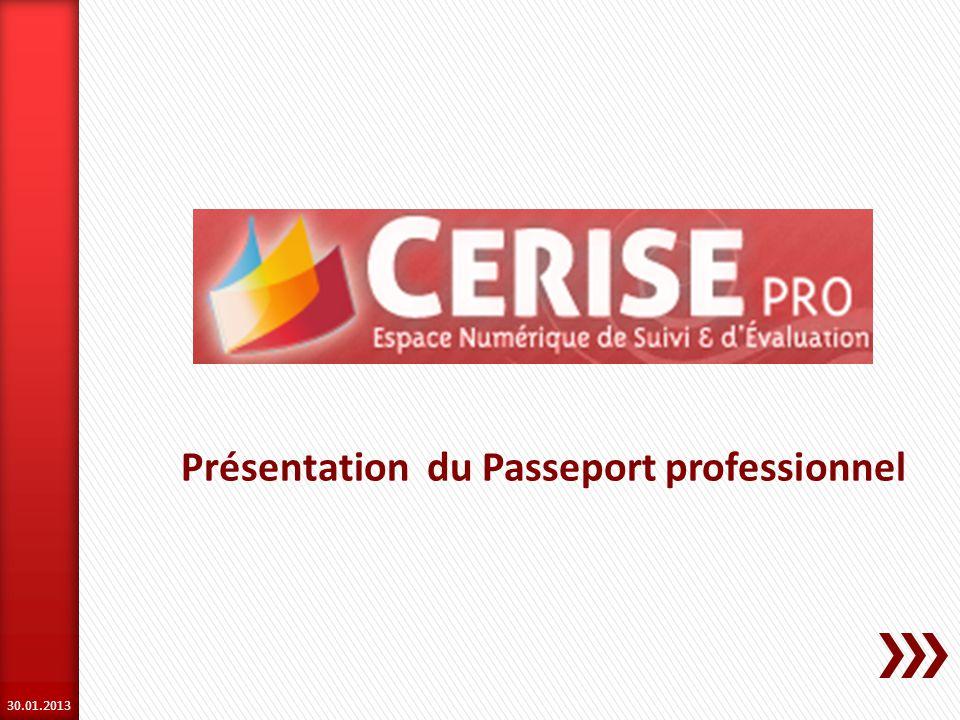 2 Présentation de CERISE Pro Intérêts du Passeport professionnel Proposer à lélève une vision globale de sa formation, tant sur son contenu que sur sa progression.