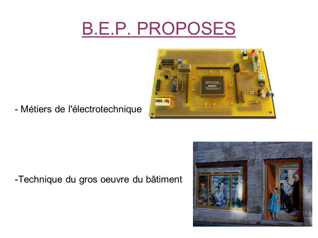 B.E.P. PROPOSES - Métiers de l électrotechnique -Technique du gros oeuvre du bâtiment