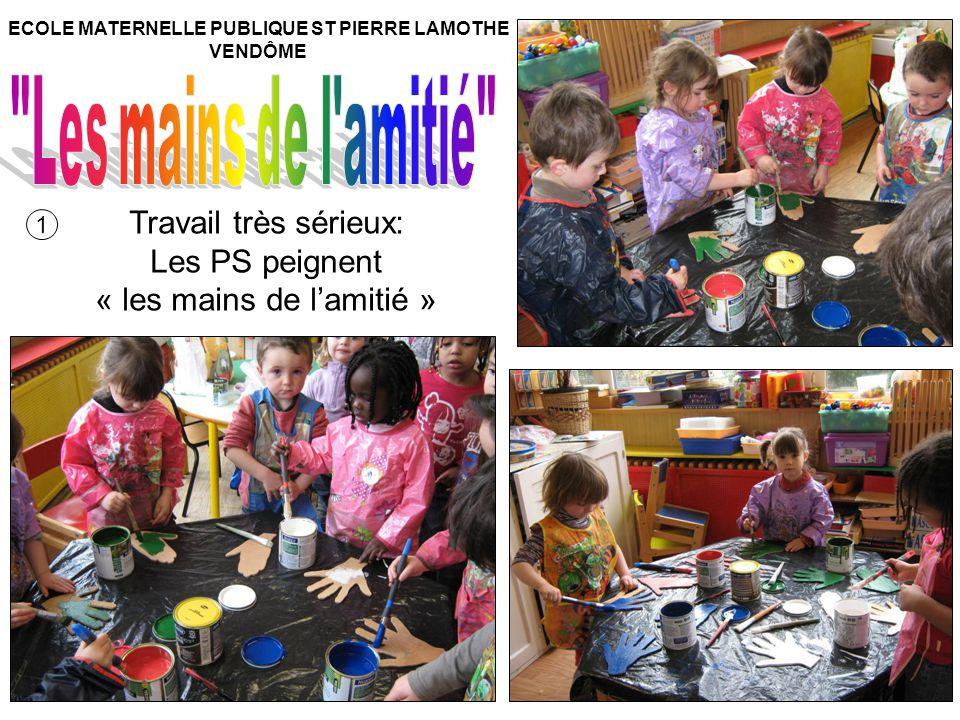 Travail très sérieux: Les PS peignent « les mains de lamitié » 1 ECOLE MATERNELLE PUBLIQUE ST PIERRE LAMOTHE VENDÔME