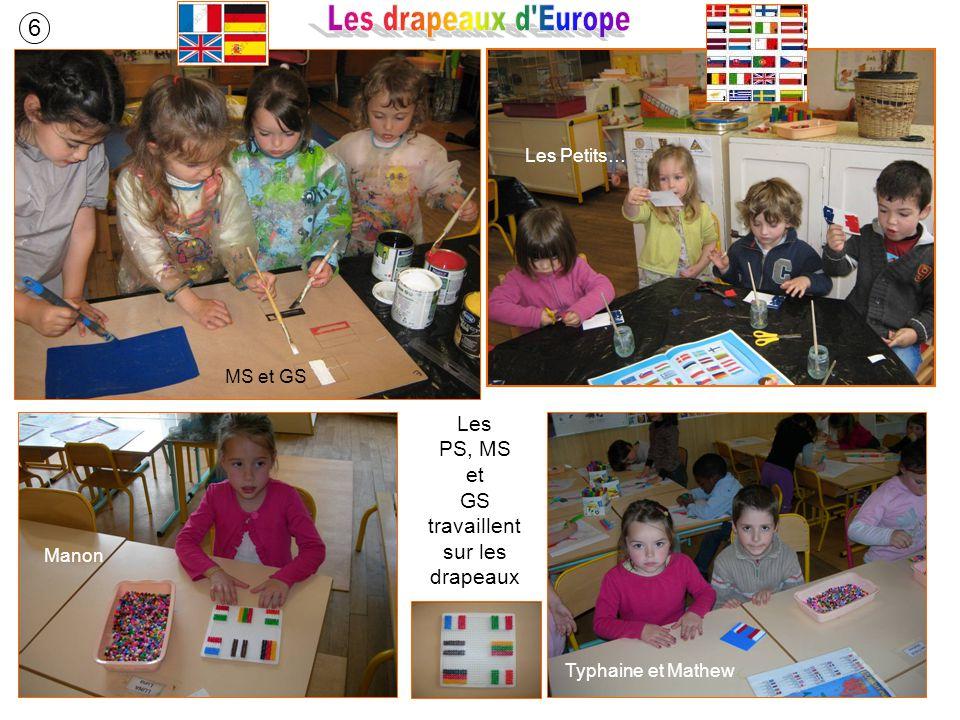 Les PS, MS et GS travaillent sur les drapeaux Manon Typhaine et Mathew 6 MS et GS Les Petits…