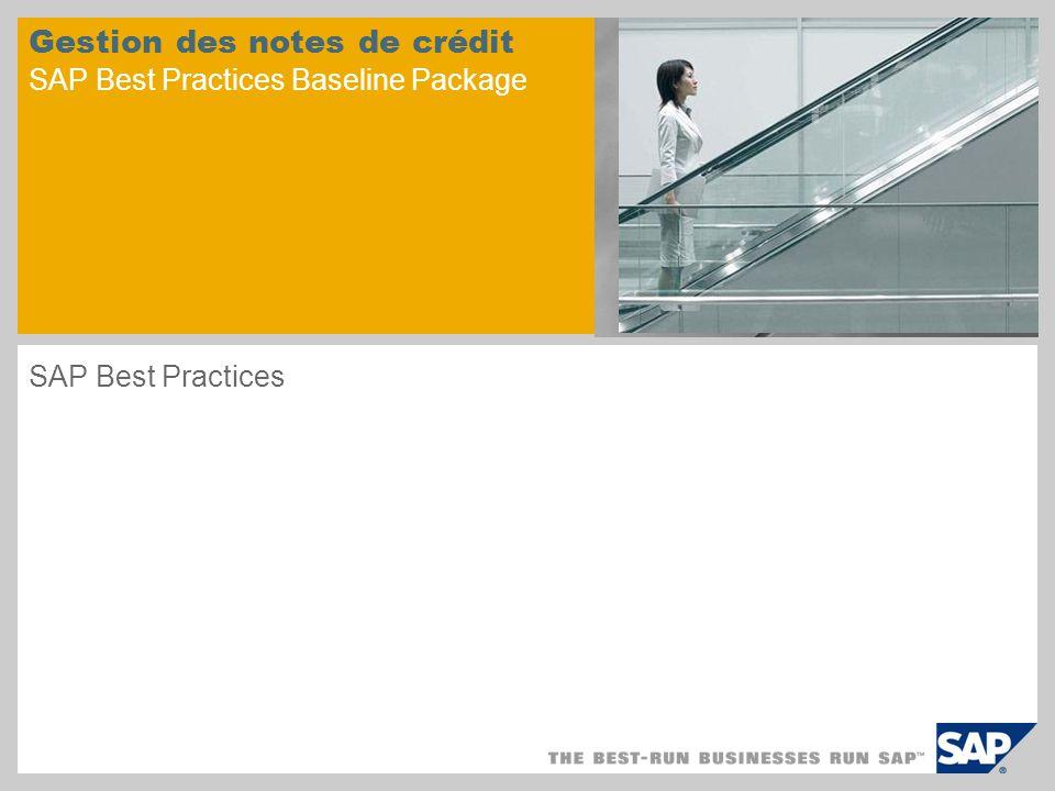 Gestion des notes de crédit SAP Best Practices Baseline Package SAP Best Practices