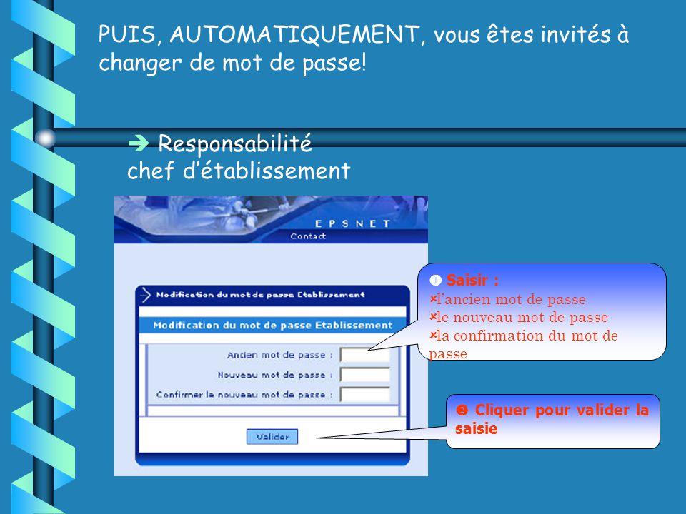 Responsabilité chef détablissement PUIS, AUTOMATIQUEMENT, vous êtes invités à changer de mot de passe.