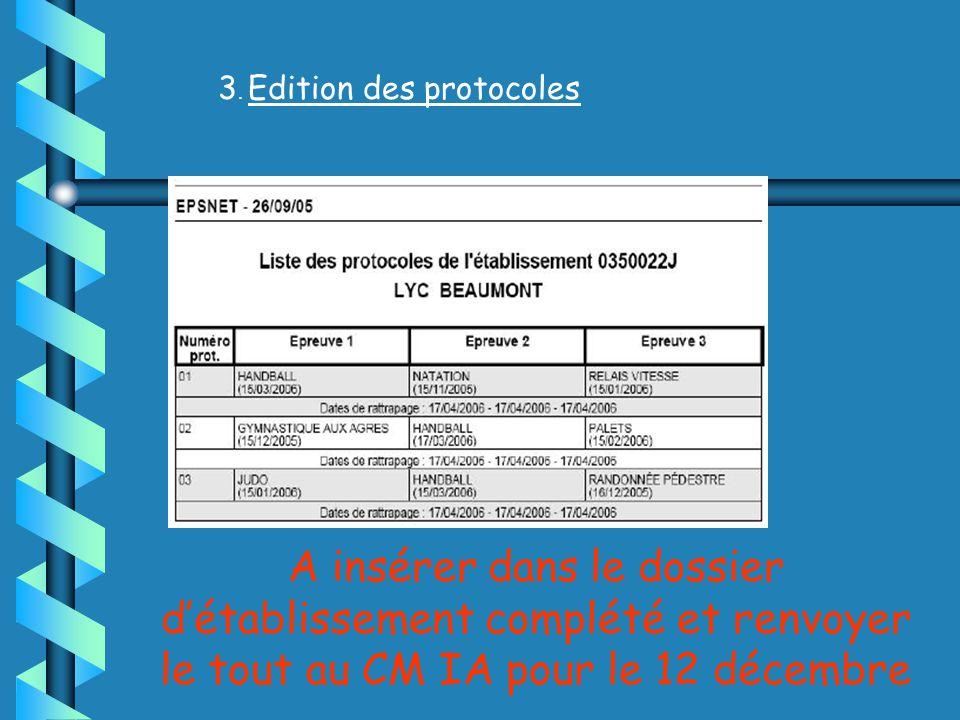 3. Edition des protocoles A insérer dans le dossier détablissement complété et renvoyer le tout au CM IA pour le 12 décembre