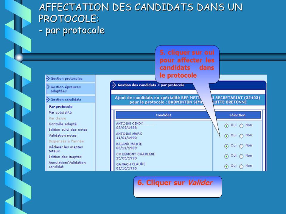 AFFECTATION DES CANDIDATS DANS UN PROTOCOLE: - par protocole 5.