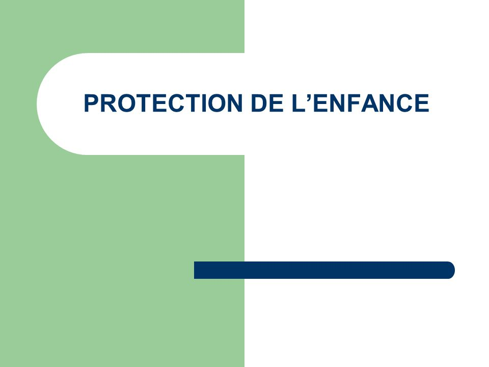 PROTECTION DE LENFANCE