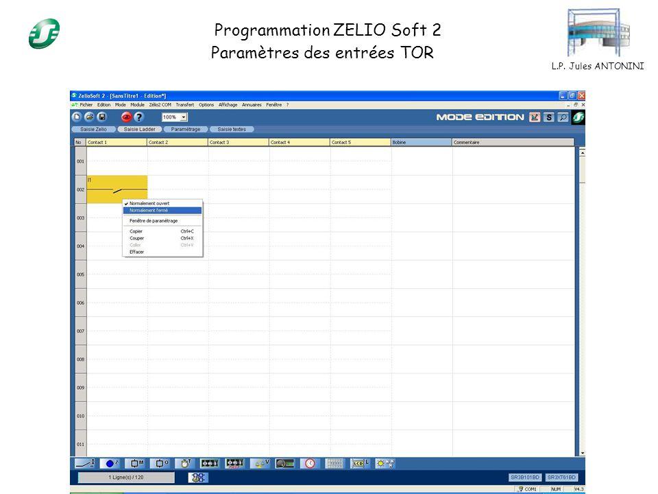 L.P. Jules ANTONINI Programmation ZELIO Soft 2 Paramètres des entrées TOR
