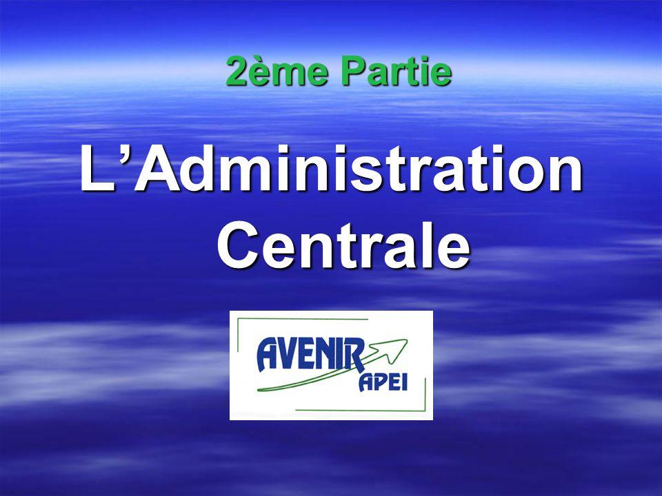 LAdministration Centrale 2ème Partie