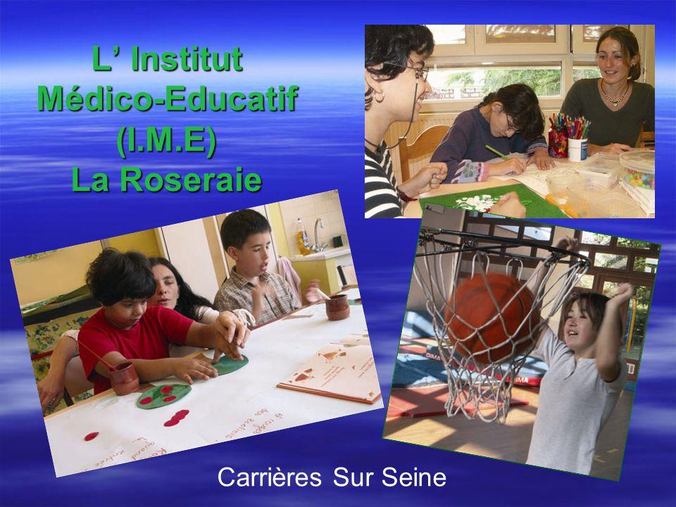 L Institut Médico-Educatif (I.M.E) La Roseraie Carrières Sur Seine
