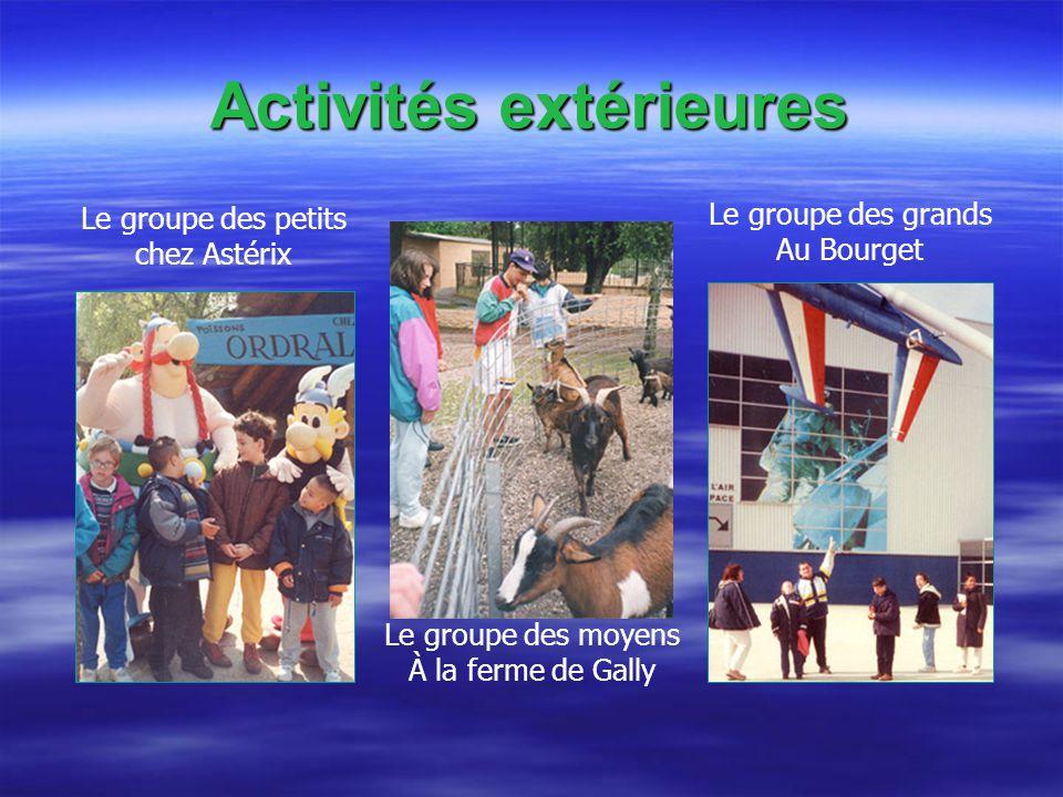 Activités extérieures Le groupe des petits chez Astérix Le groupe des moyens À la ferme de Gally Le groupe des grands Au Bourget