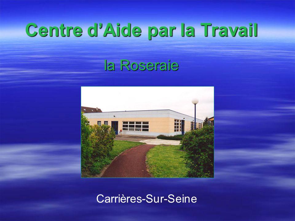 Carrières-Sur-Seine Centre dAide par la Travail la Roseraie