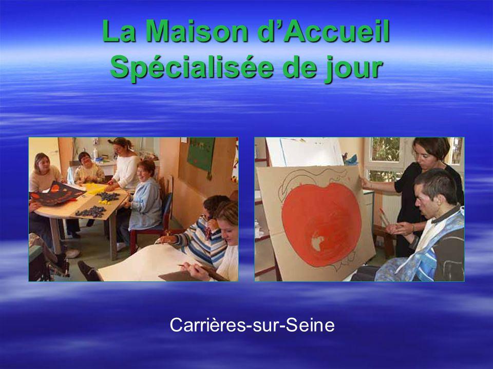La Maison dAccueil Spécialisée de jour Carrières-sur-Seine