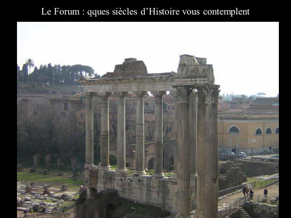Le Forum : qques siècles dHistoire vous contemplent