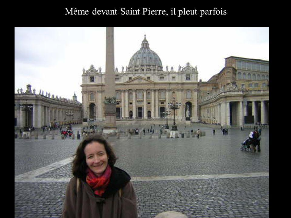 Même devant Saint Pierre, il pleut parfois