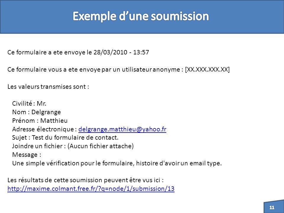 Ce formulaire a ete envoye le 28/03/2010 - 13:57 Ce formulaire vous a ete envoye par un utilisateur anonyme : [XX.XXX.XXX.XX] Les valeurs transmises sont : Civilité : Mr.