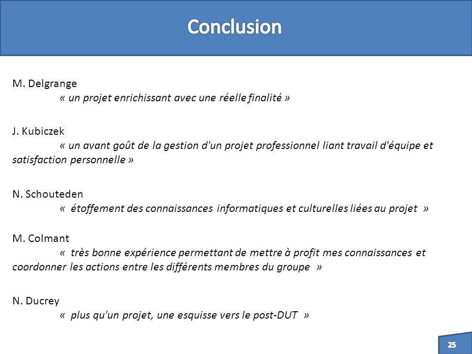 M. Delgrange « un projet enrichissant avec une réelle finalité » J.