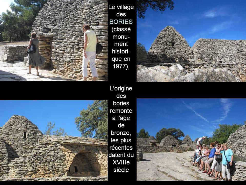 Le village des BORIES (classé monu- ment histori- que en 1977).