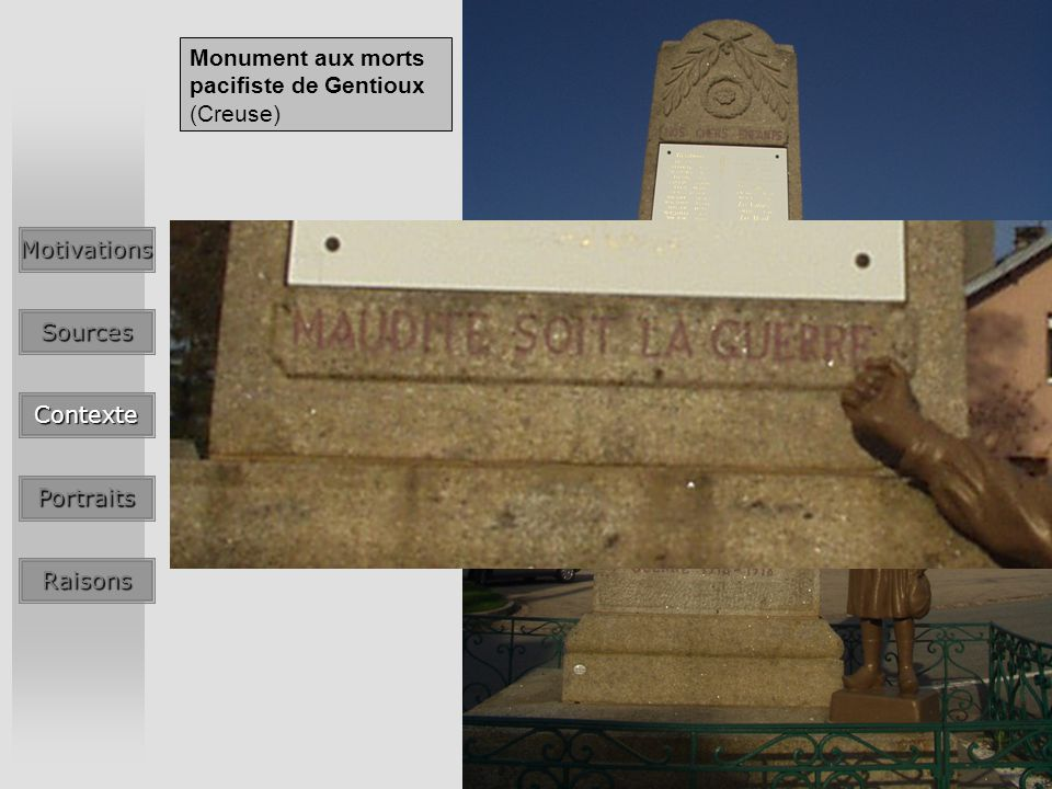 Les raisons dun engagement dans la Résistance - Le cas particulier des maquis du Bourbonnais -MotivationsSources Contexte Portraits Raisons Monument aux morts pacifiste de Gentioux (Creuse)