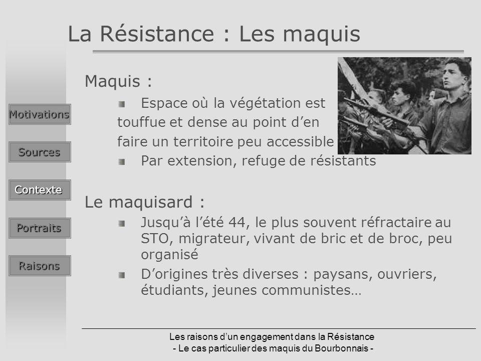 Les raisons dun engagement dans la Résistance - Le cas particulier des maquis du Bourbonnais - La Résistance : Les maquis Maquis : Espace où la végéta
