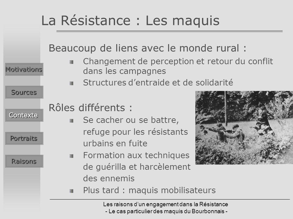 Les raisons dun engagement dans la Résistance - Le cas particulier des maquis du Bourbonnais - La Résistance : Les maquis Beaucoup de liens avec le mo