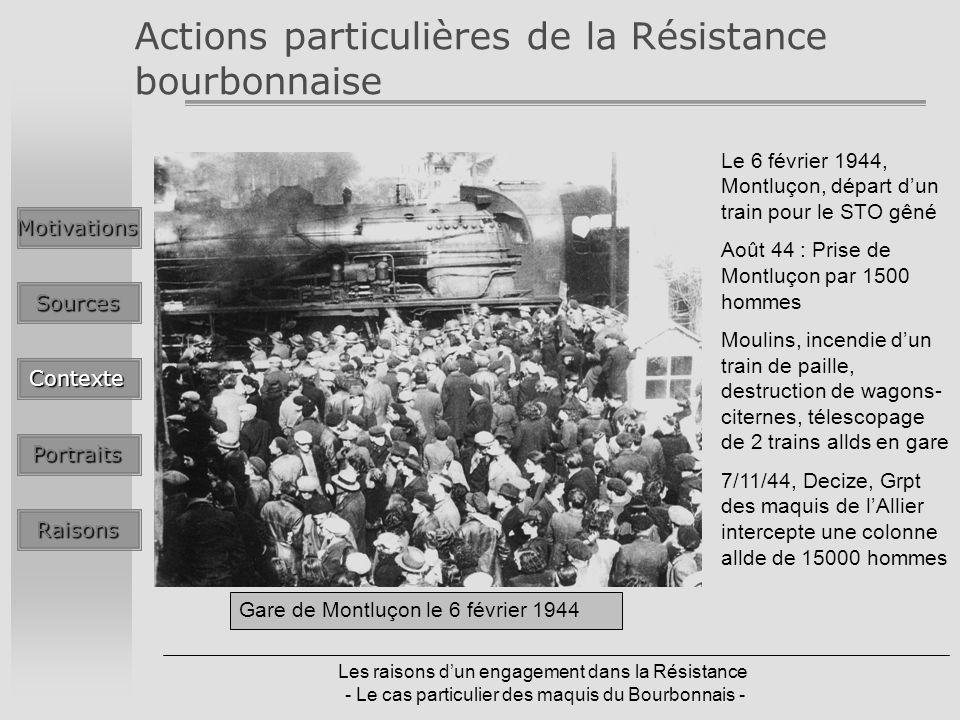 Les raisons dun engagement dans la Résistance - Le cas particulier des maquis du Bourbonnais - Actions particulières de la Résistance bourbonnaise Le