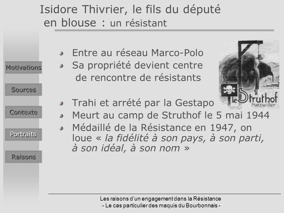 Les raisons dun engagement dans la Résistance - Le cas particulier des maquis du Bourbonnais - Isidore Thivrier, le fils du député en blouse : un rési