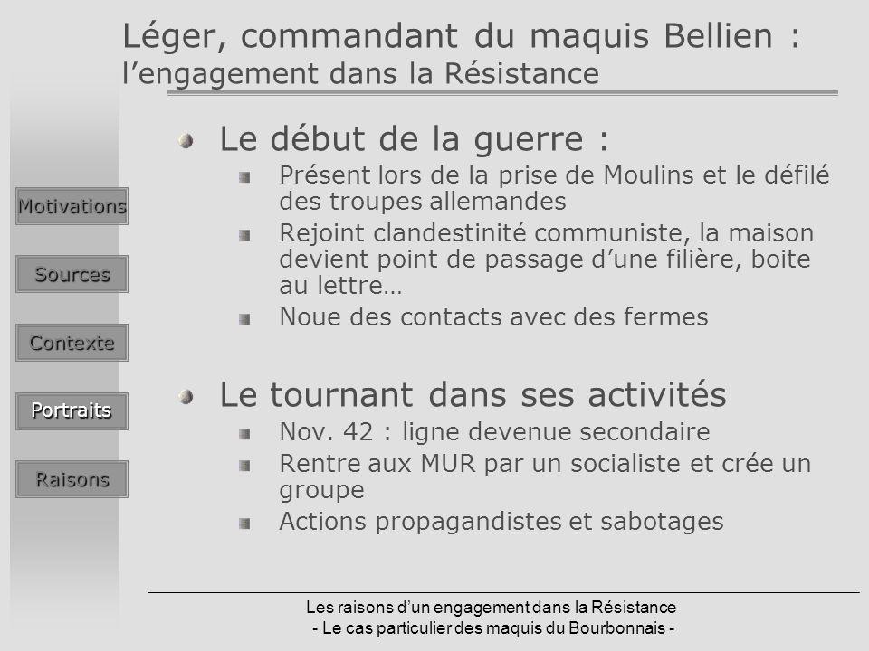 Les raisons dun engagement dans la Résistance - Le cas particulier des maquis du Bourbonnais - Léger, commandant du maquis Bellien : lengagement dans