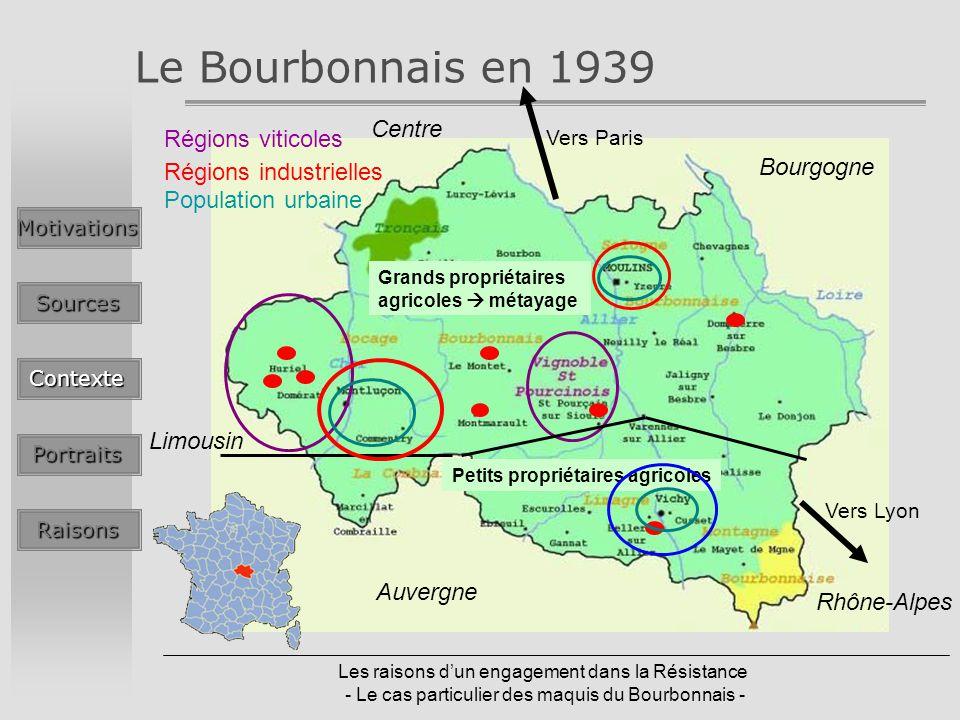 Les raisons dun engagement dans la Résistance - Le cas particulier des maquis du Bourbonnais - Le Bourbonnais en 1939MotivationsSources Contexte Portr