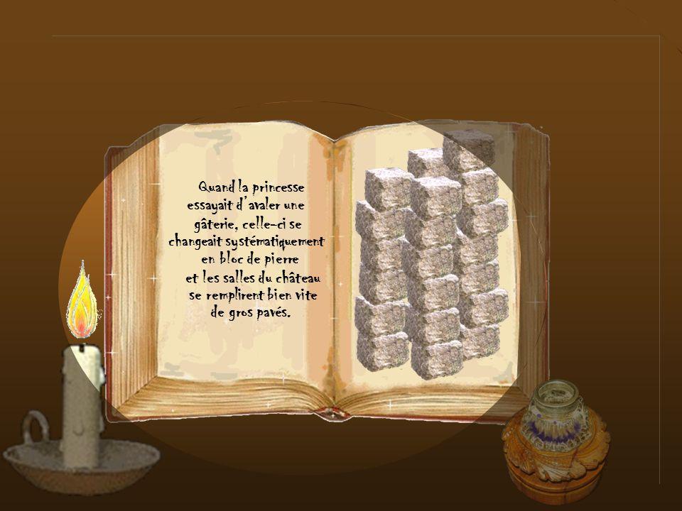 magique transforma en fin à cette situation et dun coup de baguette pierres de taille toutes les Friandises que la princesse portait à sa bouche. Mais