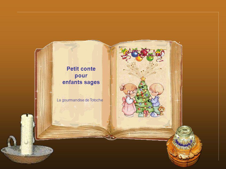 Petit conte pour enfants sages Clique pour tourner la page La gourmandise de Totoche