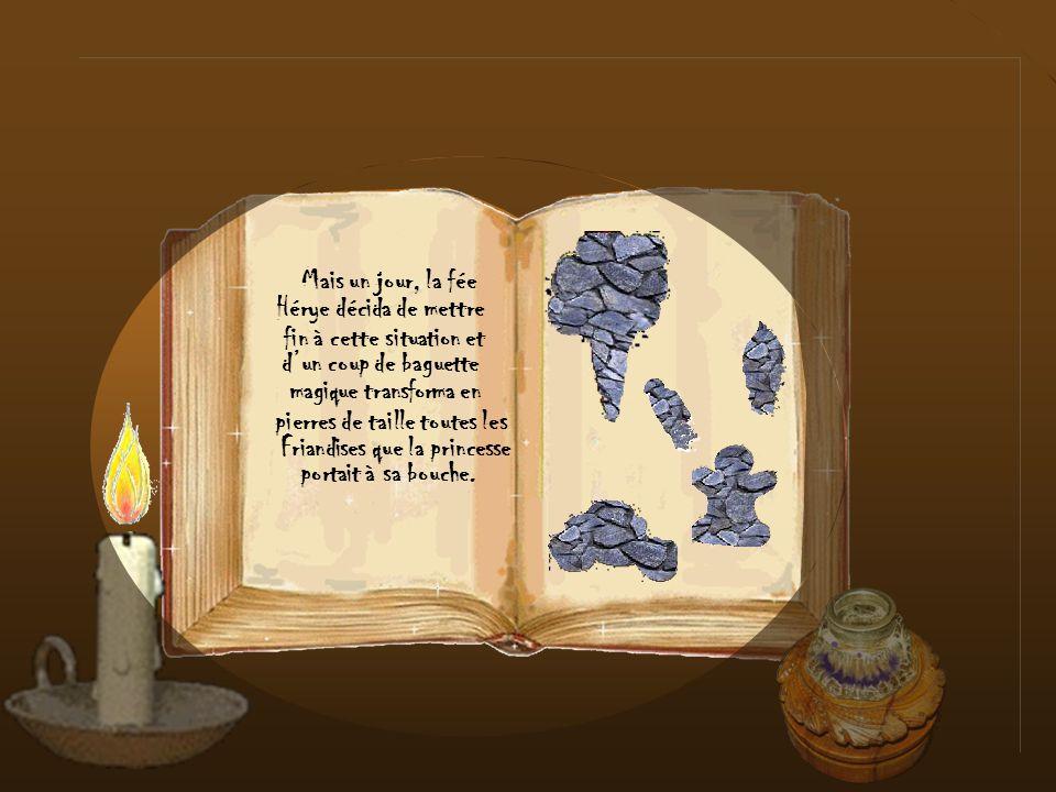 magique transforma en fin à cette situation et dun coup de baguette pierres de taille toutes les Friandises que la princesse portait à sa bouche.