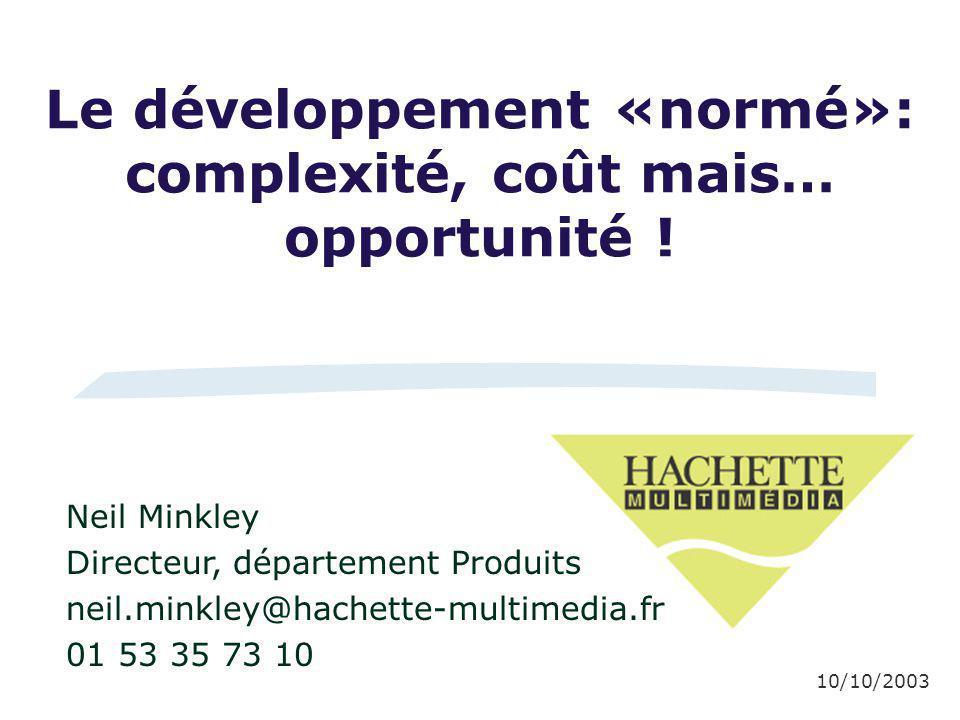 Le développement «normé»: complexité, coût mais… opportunité !......