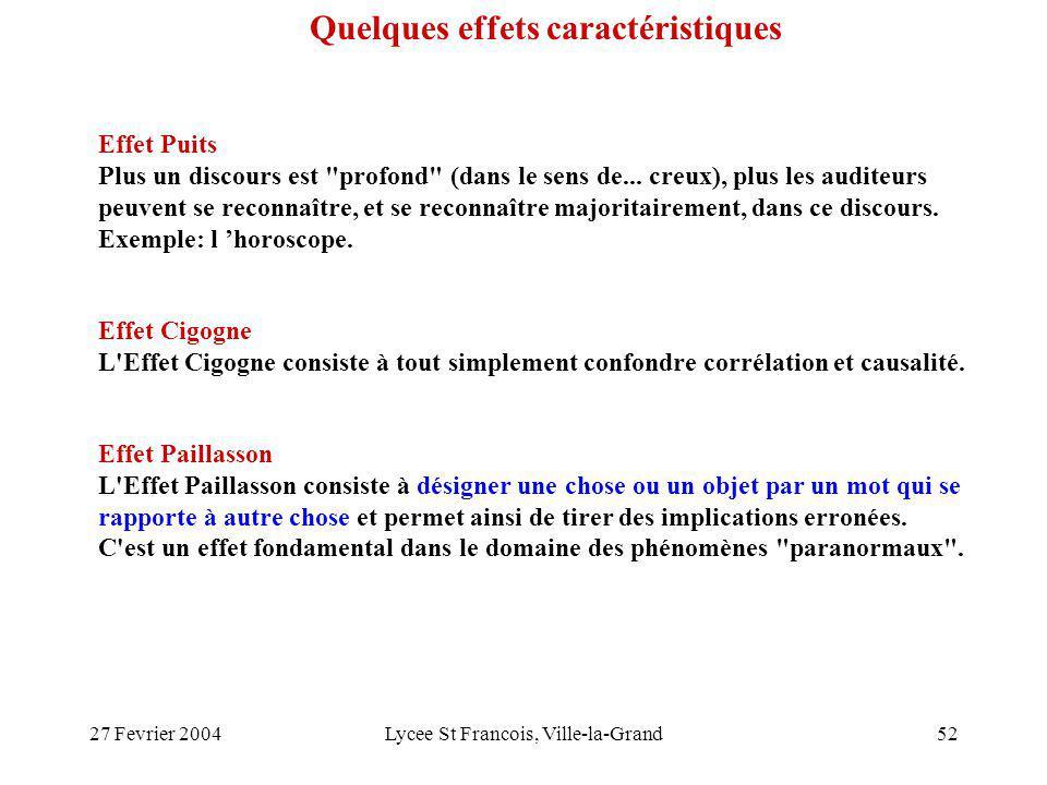 27 Fevrier 2004Lycee St Francois, Ville-la-Grand52 Effet Puits Plus un discours est profond (dans le sens de...