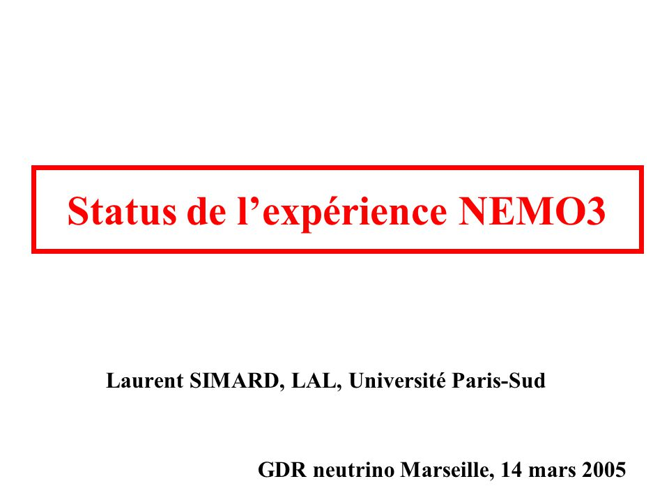 Bruit de fond externe 208 Tl (PMs) Mesuré avec les événements (e, ) externes ~ 10 3 événements an 1 kg 1 de type avec 2.8<E 1 E 2 <3.2 MeV Analyse de la : mesure du bruit de fond < 110 92 18 100 Mo métal.