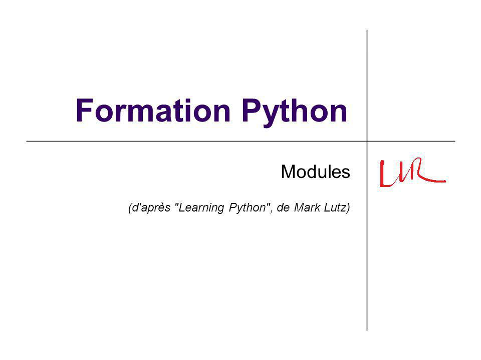 Formation Python Modules (d après Learning Python , de Mark Lutz)