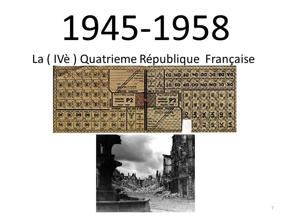 1945-1958 La ( IVè ) Quatrieme République Française 7