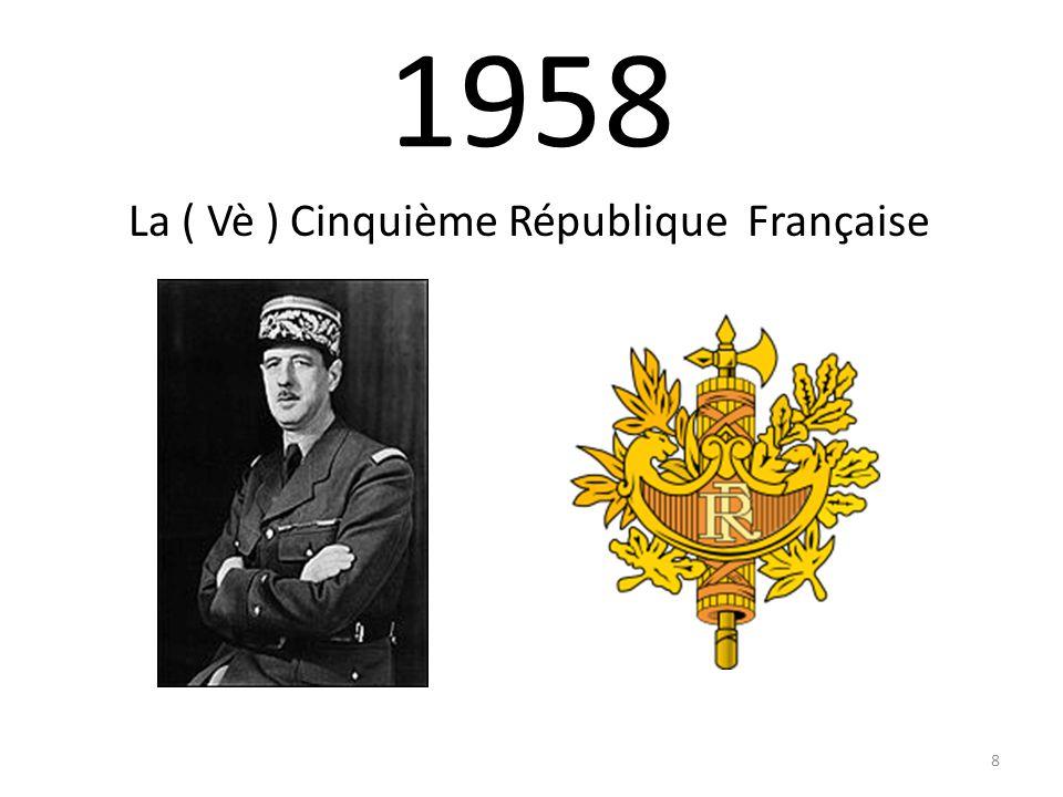 1958 La ( Vè ) Cinquième République Française 8