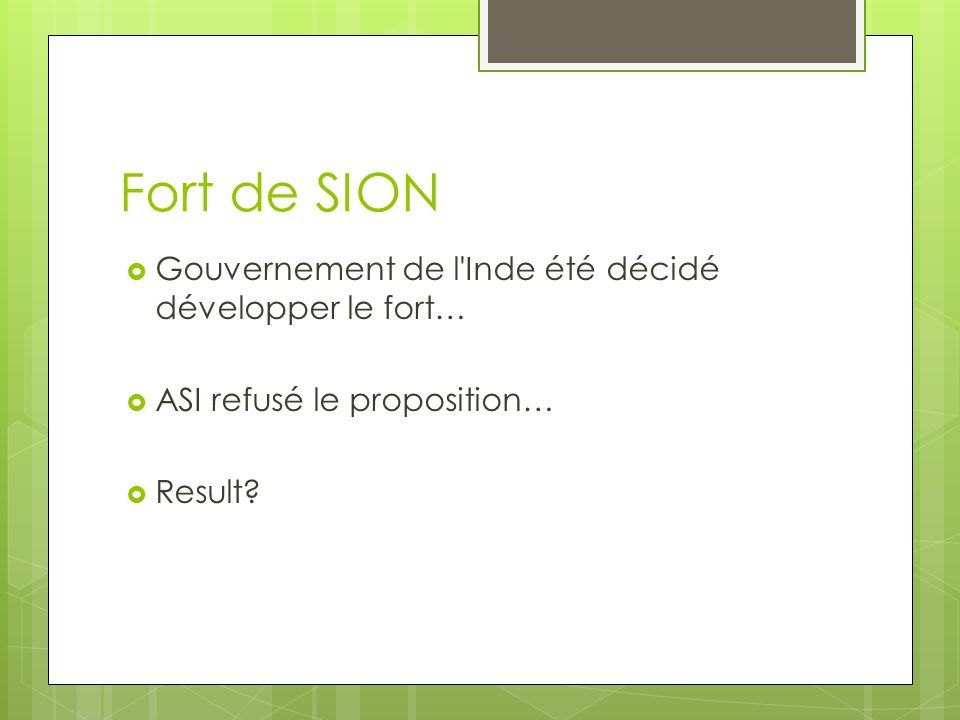 Fort de SION Gouvernement de l Inde été décidé développer le fort… ASI refusé le proposition… Result