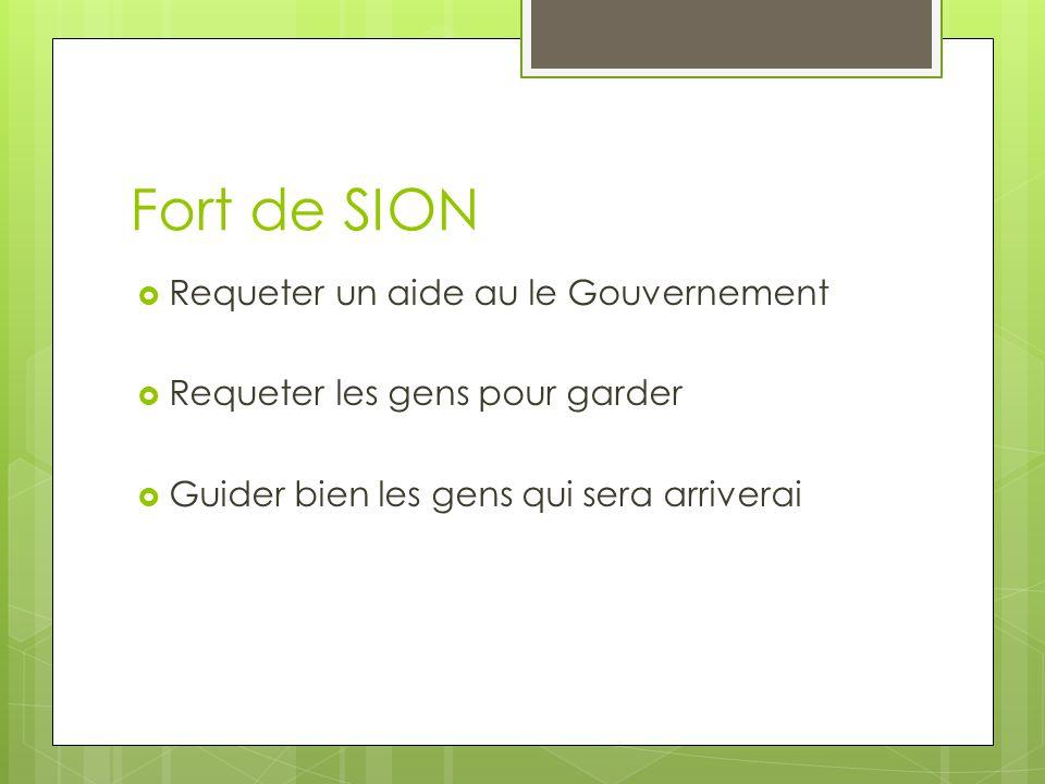 Fort de SION Requeter un aide au le Gouvernement Requeter les gens pour garder Guider bien les gens qui sera arriverai
