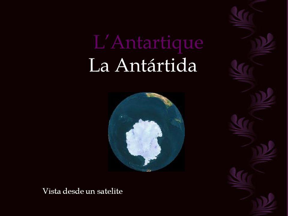 LAntartique La Antártida Vista desde un satelite