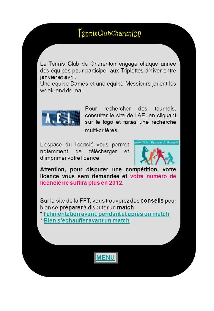 Le Tennis Club de Charenton engage chaque année des équipes pour participer aux Triplettes dhiver entre janvier et avril. Une équipe Dames et une équi