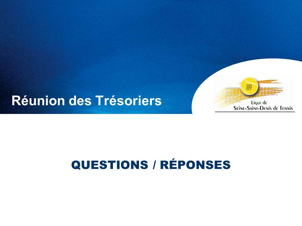 Réunion des Trésoriers QUESTIONS / RÉPONSES