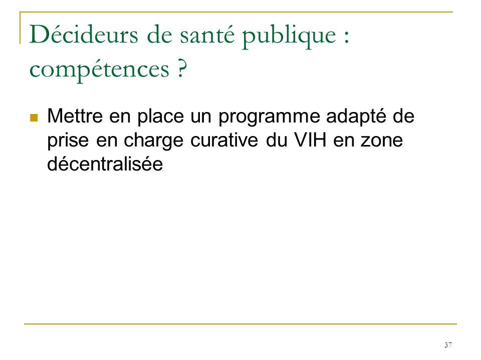 Décideurs de santé publique : compétences ? Mettre en place un programme adapté de prise en charge curative du VIH en zone décentralisée 37